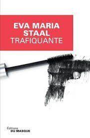 Trafiquante, de Eva Maria Staal: une