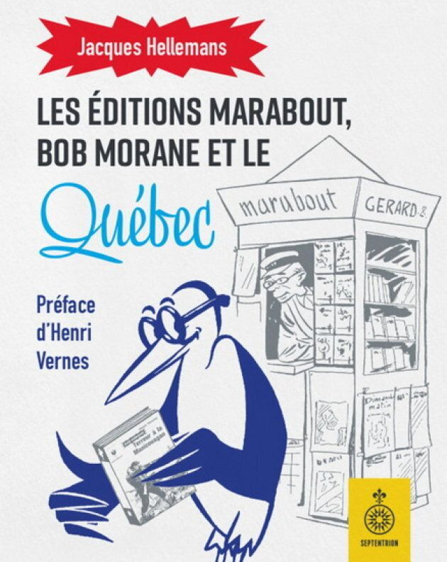Bob Morane au Québec: la visite du plus grand des