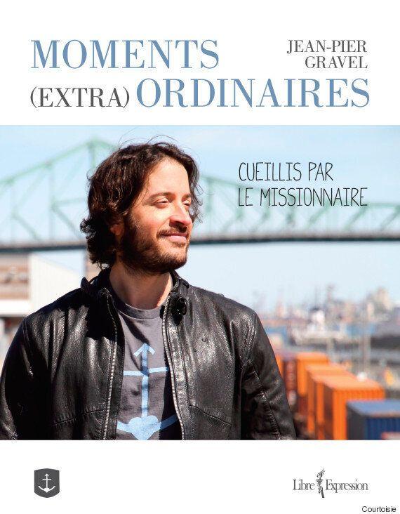 «Moments (extra) ordinaires» de Jean-Pier Gravel: ode aux petits riens et aux grandes rencontres