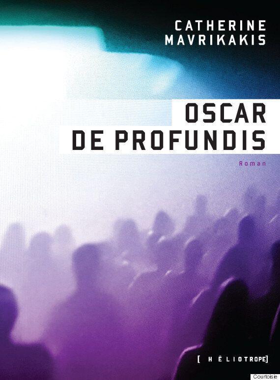«Oscar De Profundis»: la surprise apocalyptique de Catherine Mavrikakis