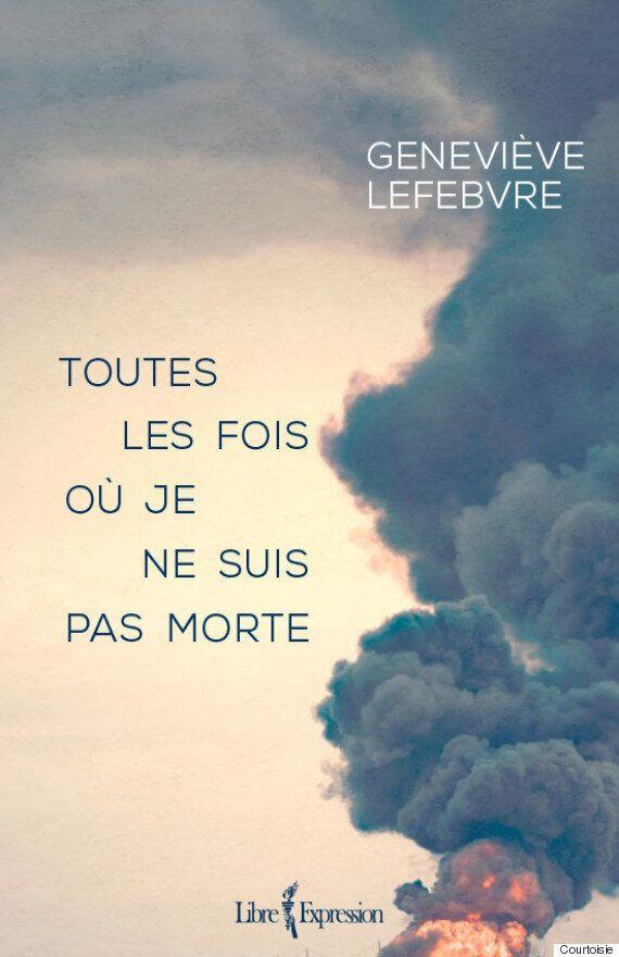 Geneviève Lefebvre écrit comme si c'était la dernière