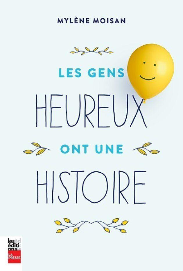 «Les gens heureux ont une histoire», le livre anti-cynisme de Mylène