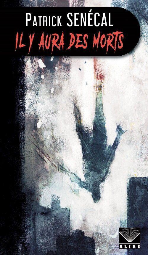 «Il y aura des morts», le 19e roman de Patrick