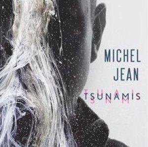 «Tsunamis», un nouveau souffle littéraire pour Michel