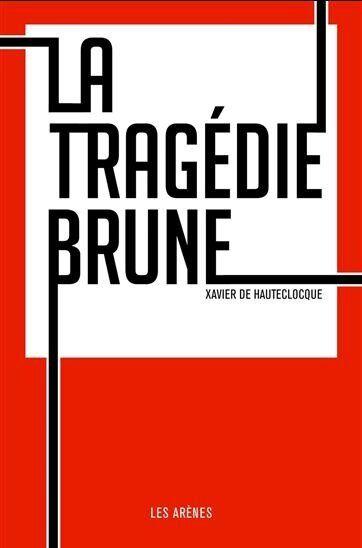 «La tragédie brune»: le prix du