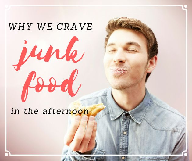This Is Why You Crave Junk Food Later In The
