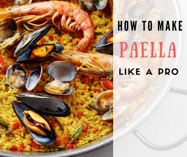 How To Make Delicious Paella Like A Spanish