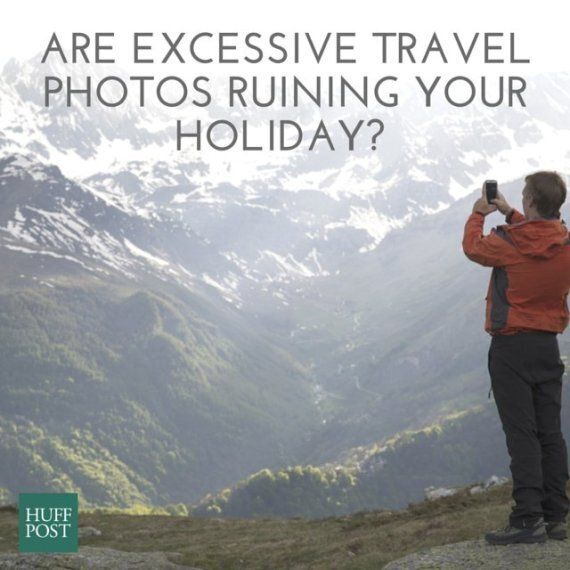 Travel Photos: Can Too Many Ruin Your