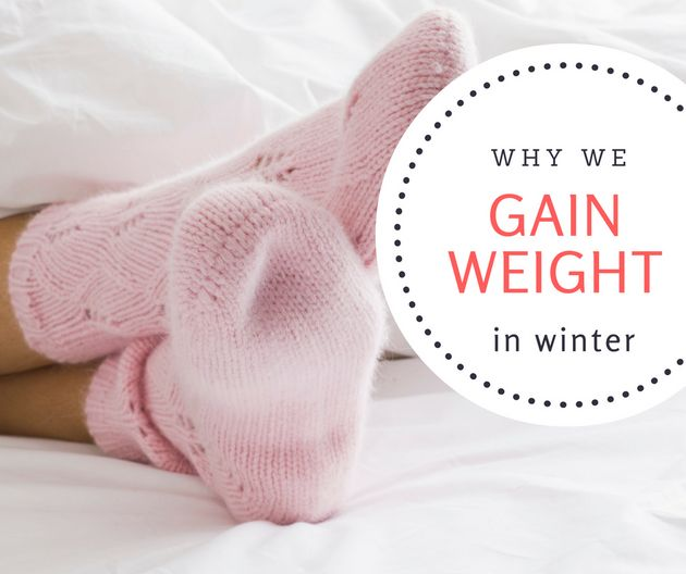 The Truth About Why We Gain Winter Weight (And How To Get Rid Of