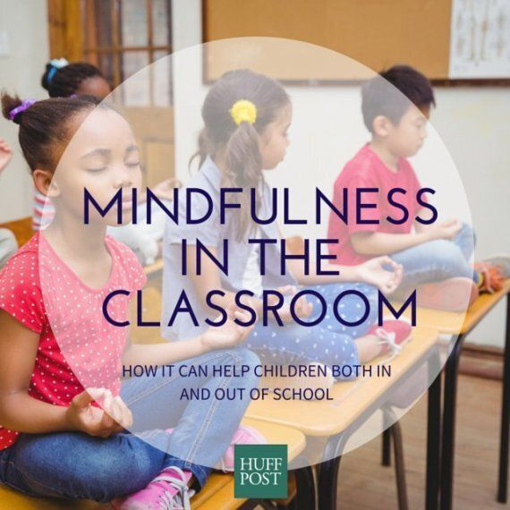 Mindfulness In The Classroom: How It Can Affect A Child's
