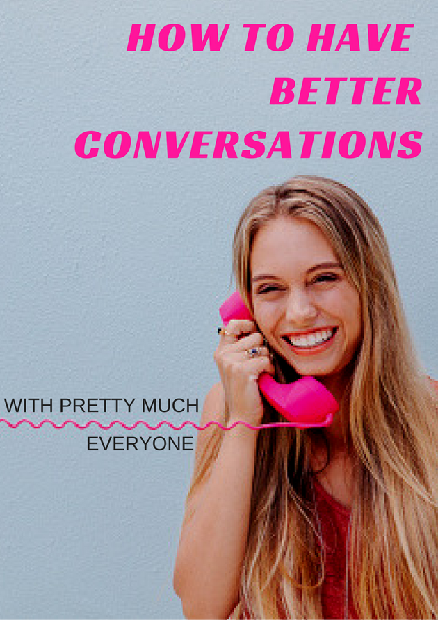 10 Ways To Have A Conversation With