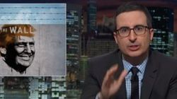 John Oliver Shows Why Donald Trump's Wall Couldn't Possibly
