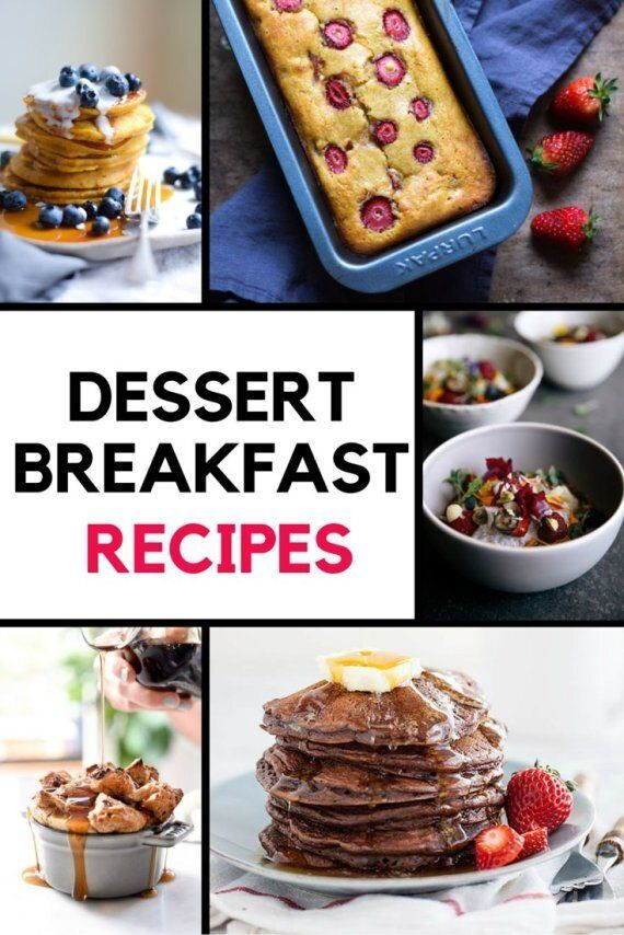 Dessert For Breakfast: Try These Mouthwatering Recipes Right
