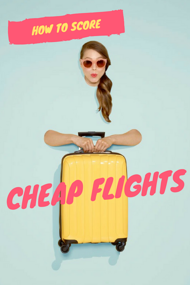 How To Find Cheap Flights (And Maybe Even Score An