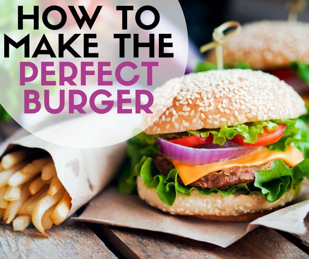 Everyone, It's National Burger Day. Here's How To Make The Perfect
