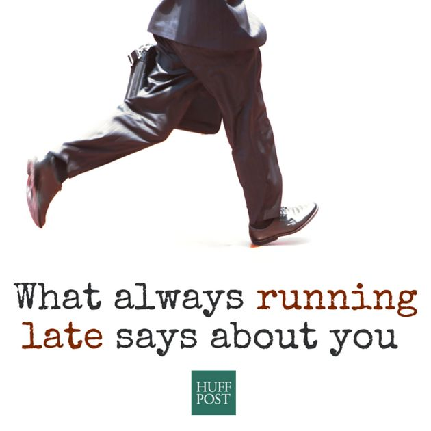 Always Running Late? This Is What It Says About