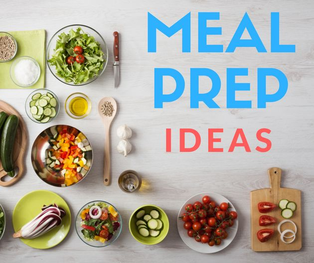 Meal Prep Tips And Ideas For The Week