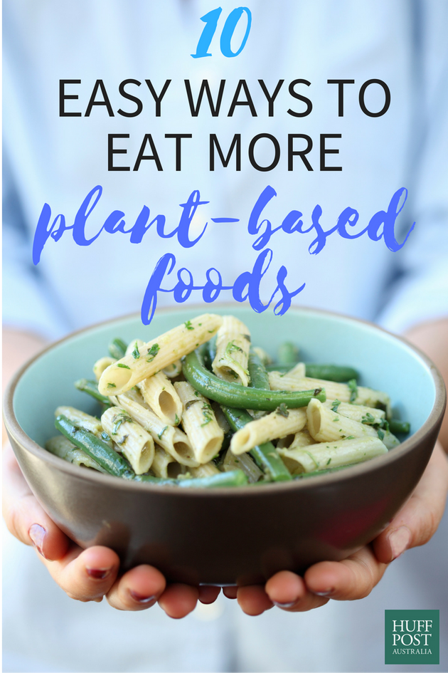 Simple Ways To Integrate More Plant-Based Foods In Your