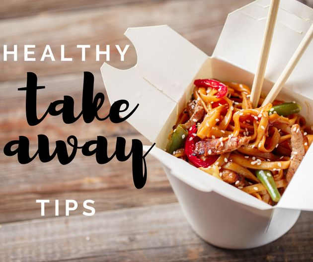 Takeaway Food Can Actually Be Healthy Using These