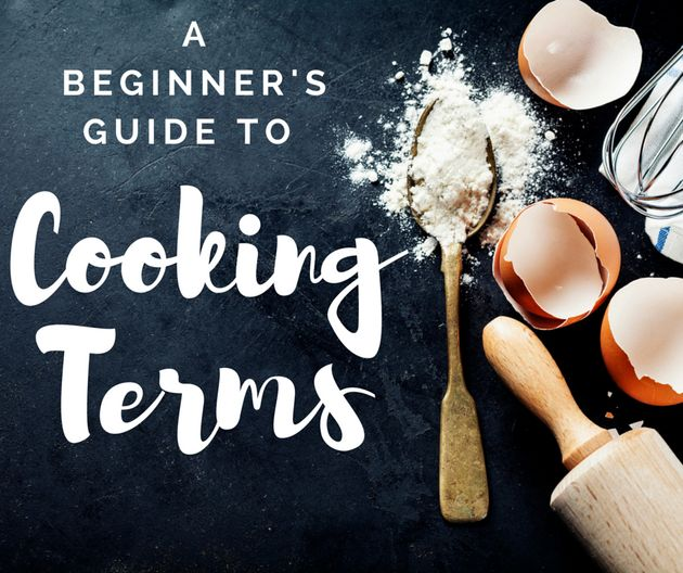 Every Cooking Term You Want To Know (But Are Too Afraid To