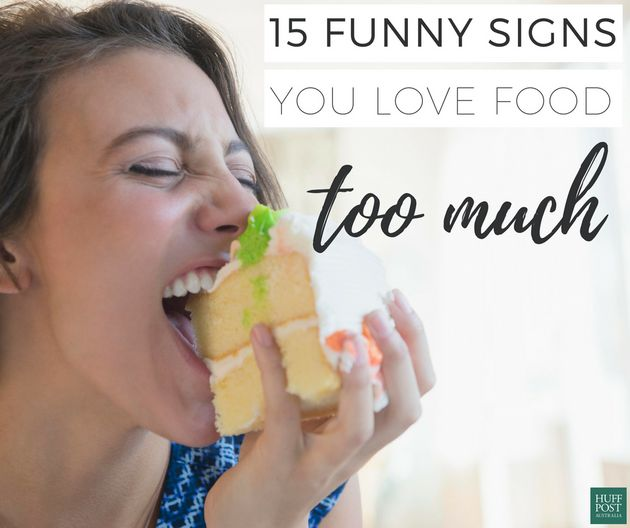 15 Signs You Love Food (A Little Too