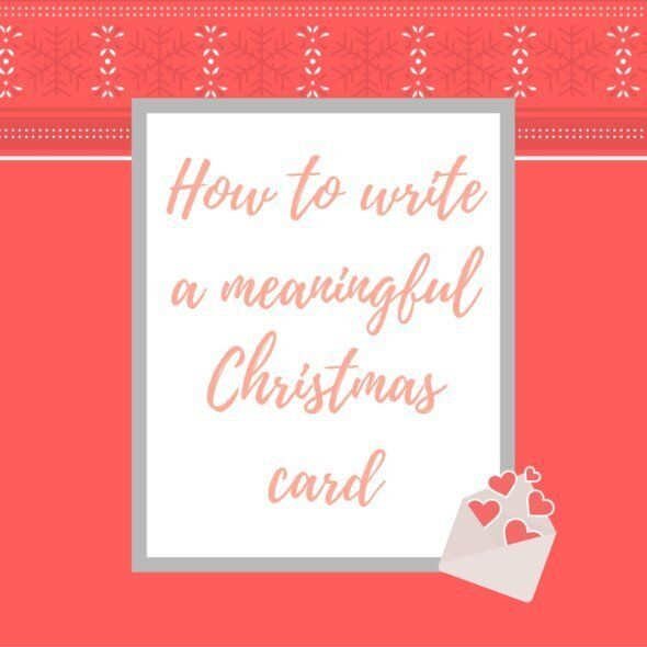 How To Write A Meaningful Christmas Card (Because You