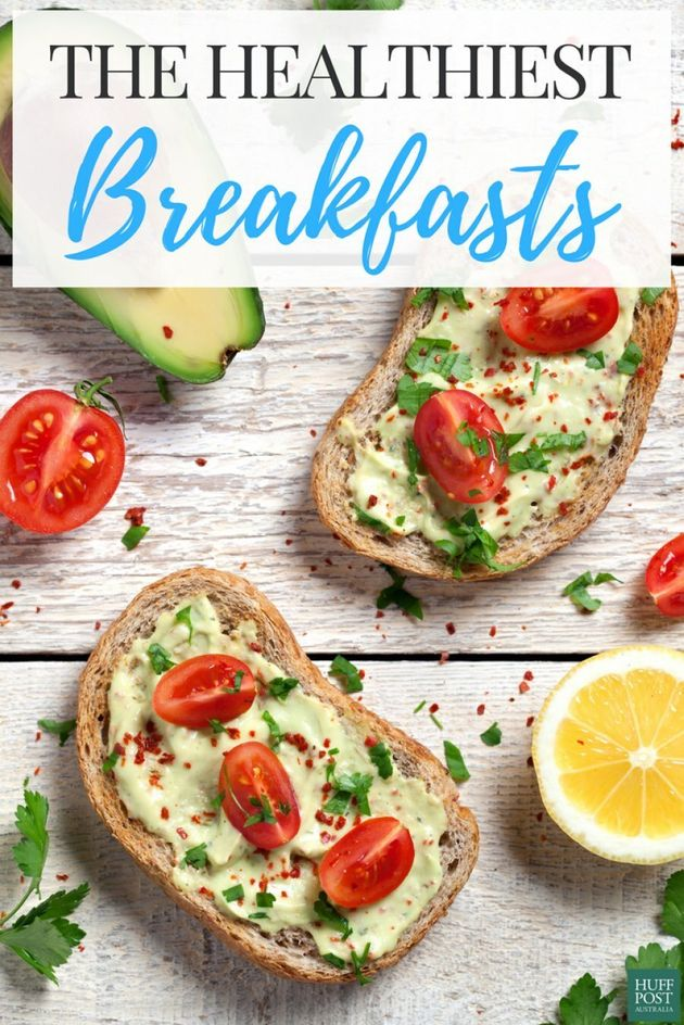 Here Are The 8 Healthiest Breakfasts To Have In The