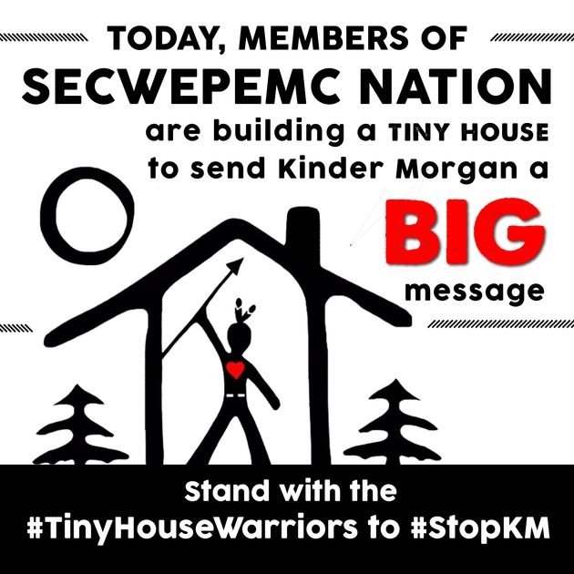 Members of Secwpemc Nation are building a tiny house to send Kinder Morgan a big