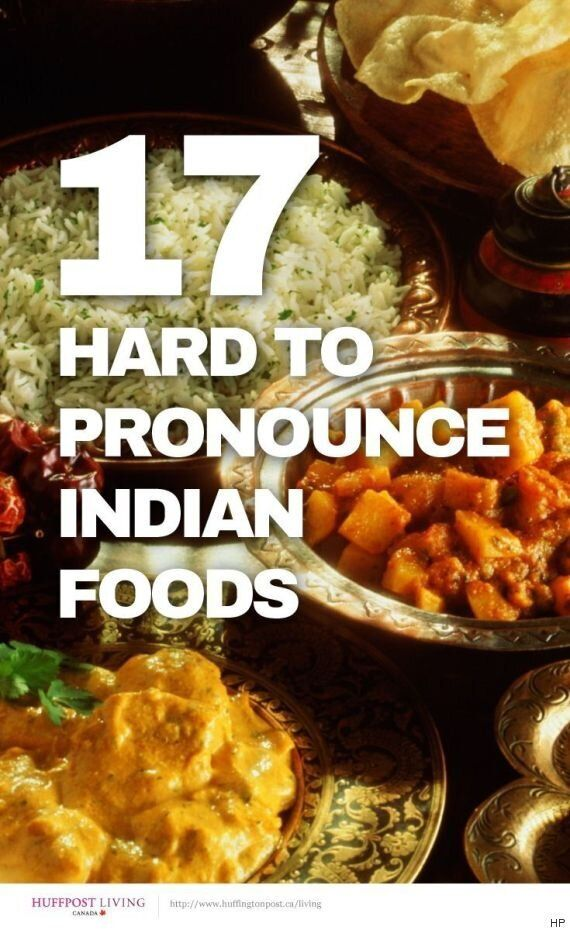 Indian Food: 17 Commonly Mispronounced