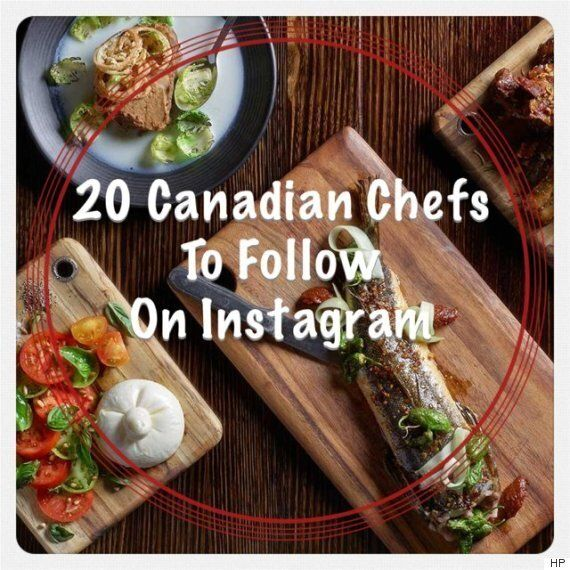 20 Canadian Chefs You'll Want To Follow On