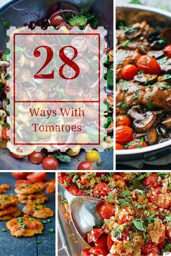 Tomato Recipes: 28 Ways To Feast On This End-Of-Summer