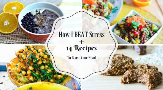 How I Beat Stress (Plus 14 Recipes To Help Boost Your