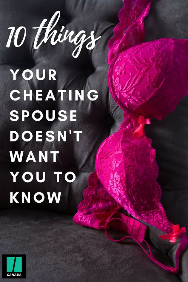 10 Things Your Cheating Spouse Doesn't Want You To Know