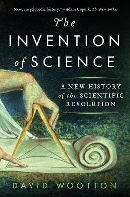 The Invention Of Science: How The Very First Fact Came To