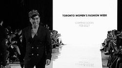 Toronto Men's Fashion Week To Launch Toronto Women's Fashion