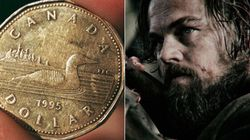 The Loonie Is Like 'The Revenant.' And That's A Very Good