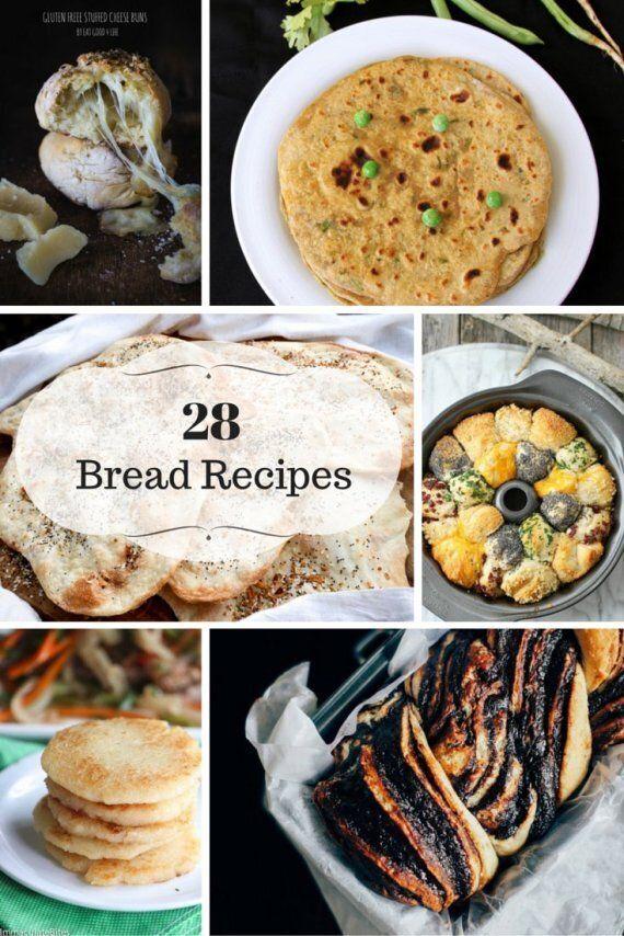 Bread Recipes: 28 Delicious Ways To Enjoy Bread All The