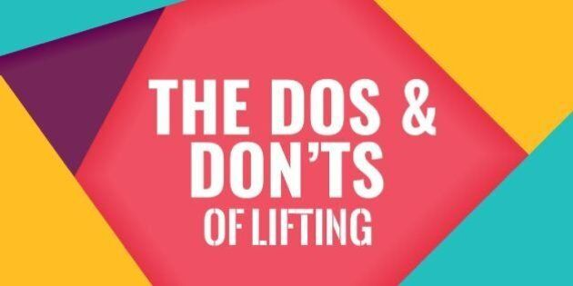 The Dos And Don'ts Of Lifting