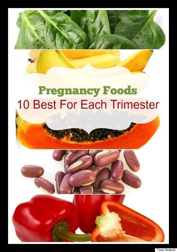 Pregnancy Foods: 10 Foods To Eat During Each Trimester | HuffPost Canada  Life