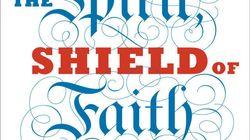 Sword of the Spirit, Shield of Faith: An