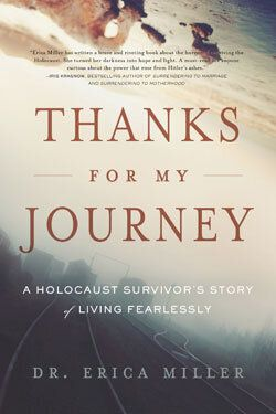 Thanks for My Journey: A Holocaust Survivor's Story of Living
