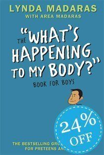 The 'What's Happening to My Body?' Book for Boys, Lynda Madaras and Area