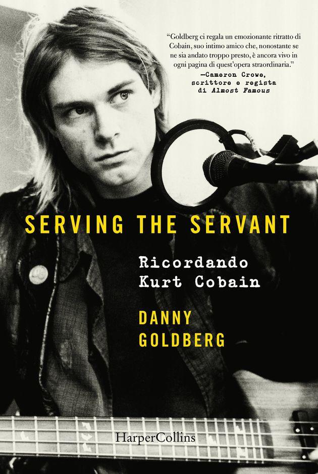 """Danny Goldberg, manager dei Nirvana: """"Kurt Cobain era un lunatico attaccabrighe che ci ha fatto sentire..."""