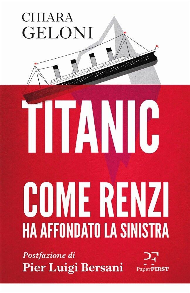 """""""Lei non può iscriversi al Pd"""". Estratto dal libro """"Titanic"""" di Chiara"""