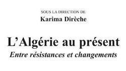 L'Algérie au présent: Entre résistances et