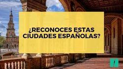 ¿Sabes identificar estas ciudades españolas?