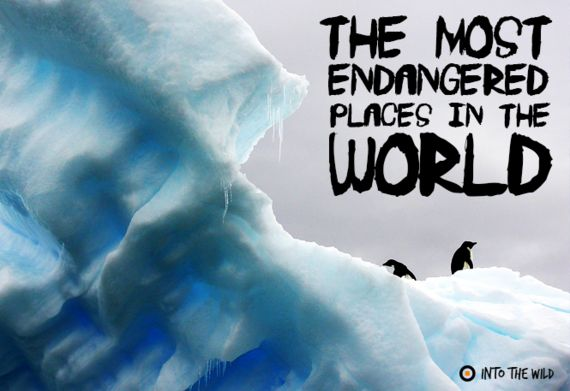 The Most Endangered Places in the