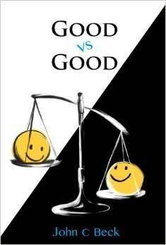 Good Versus Good: A New Way of Exploring Business
