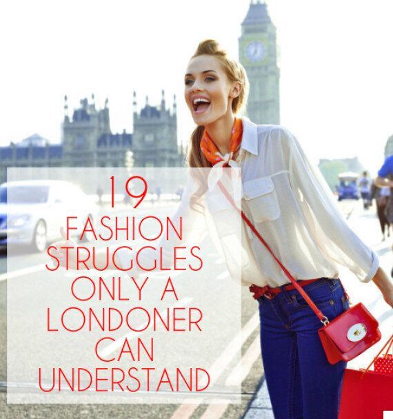 19 Fashion Struggles Only A Londoner Can