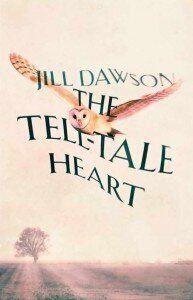 The Tell-Tale Heart by Jill Dawson - Book